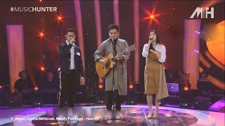 Heaven - Afgan, Isyana Sarasvati, Rendy Pandugo (Live Performance)
