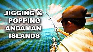 Jigging and Popping in the Andaman Islands