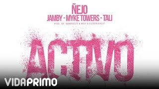 Ñejo - Activo Feat. Jamby, Myke Towers y Tali [Official Audio]