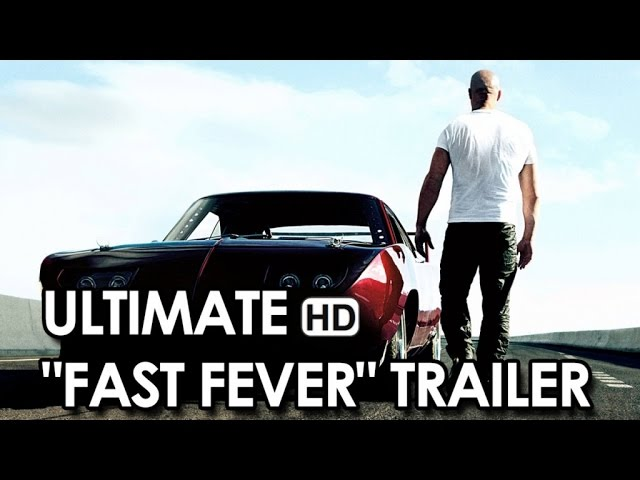 Fast & Furious - Ultimate 'Fast Fever' Trailer (2001-2015) - Vin Diesel, Paul Walker HD