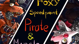 Foxy(Pirate & Mangle)•••SpeedPainting•••