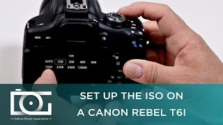 TUTORIAL | How to Set Up The ISO on CANON Rebel T6i Cameras