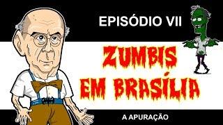 ZUMBIS EM BRASÍLIA EP 7 - A APURAÇÃO