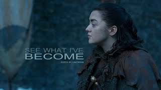Arya Stark // See What I\'ve Become