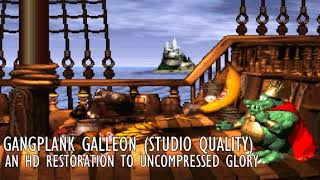 Gangplank Galleon Restored to HD