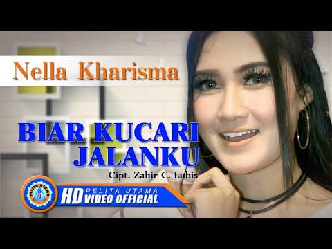 Lagu Nella Kharisma - BIAR KUCARI JALANKU ( Official Music Video ) [HD]