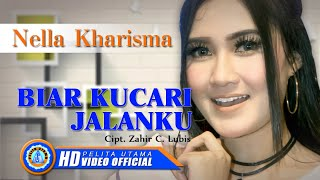 Nella Kharisma - Biar Kucari Jalanku (Official Music Video)