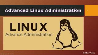 Learn Advance Topics of Linux Adminsitration