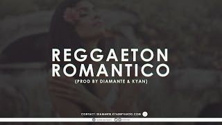 **Gratis** Reggaeton Romantico Instrumental (2017) [Prod By: Diamante & Kyan] HD