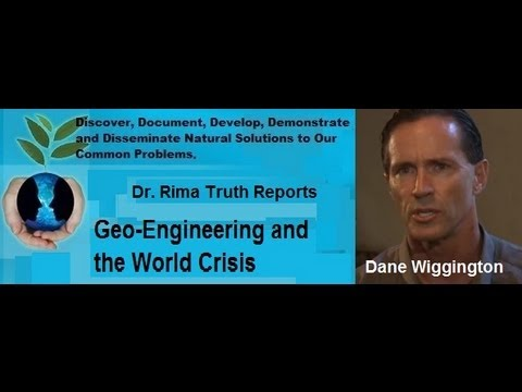 Dr. Rima Truth Reports: Dane Wiggington on the Geo-Engineering World Crisis