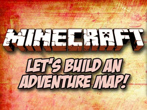 Minecraft: Let's Build an Adventure Map! Episode 1 - Introduction