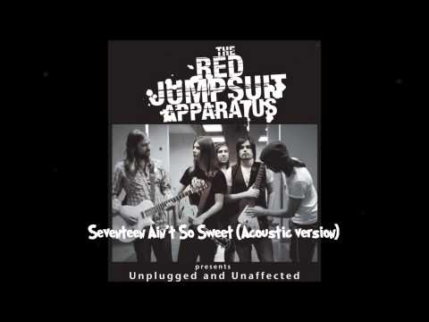 The Red Jumpsuit Apparatus - Seventeen Aint So Sweet
