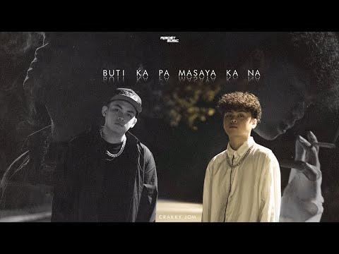 Jom, Crakky - Buti Ka Pa Masaya Ka Na (Official Music Video)