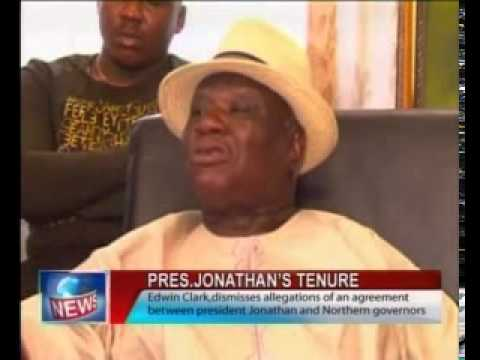 Edwin Clark Dismisses Allegations of an Agreement Between Presidnet Jonathan and Northern Governors