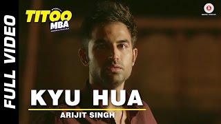 Kyu Hua Video Song