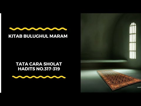 Tata Cara Shalat - Hadits No.317-319 - Ustadz Ahmad Zainuddin Al-Banjary