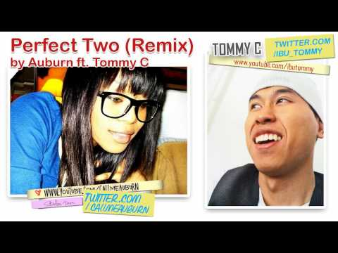 Perfect Two Remix - Auburn ft. Tommy C