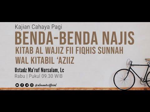 Benda Benda Najis - Ustadz Ma'ruf Nur Salam, Lc.