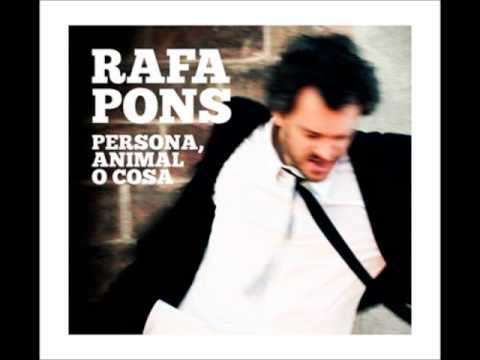 Rafa Pons - Persona, animal o cosa