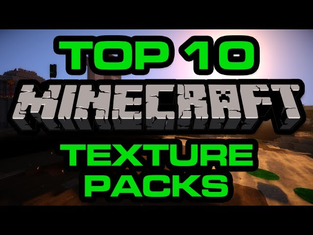 Top 10 Minecraft Texture Packs for 2013