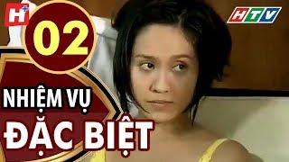 Nhiệm Vụ Đặc Biệt - Tập 2 | HTV Films Tình Cảm Việt Nam Hay Nhất 2019