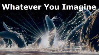 Whatever You Imagine | Fantasia