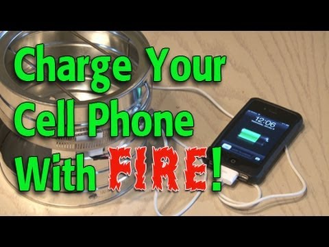 Charge Your Cell Phone with FIRE!