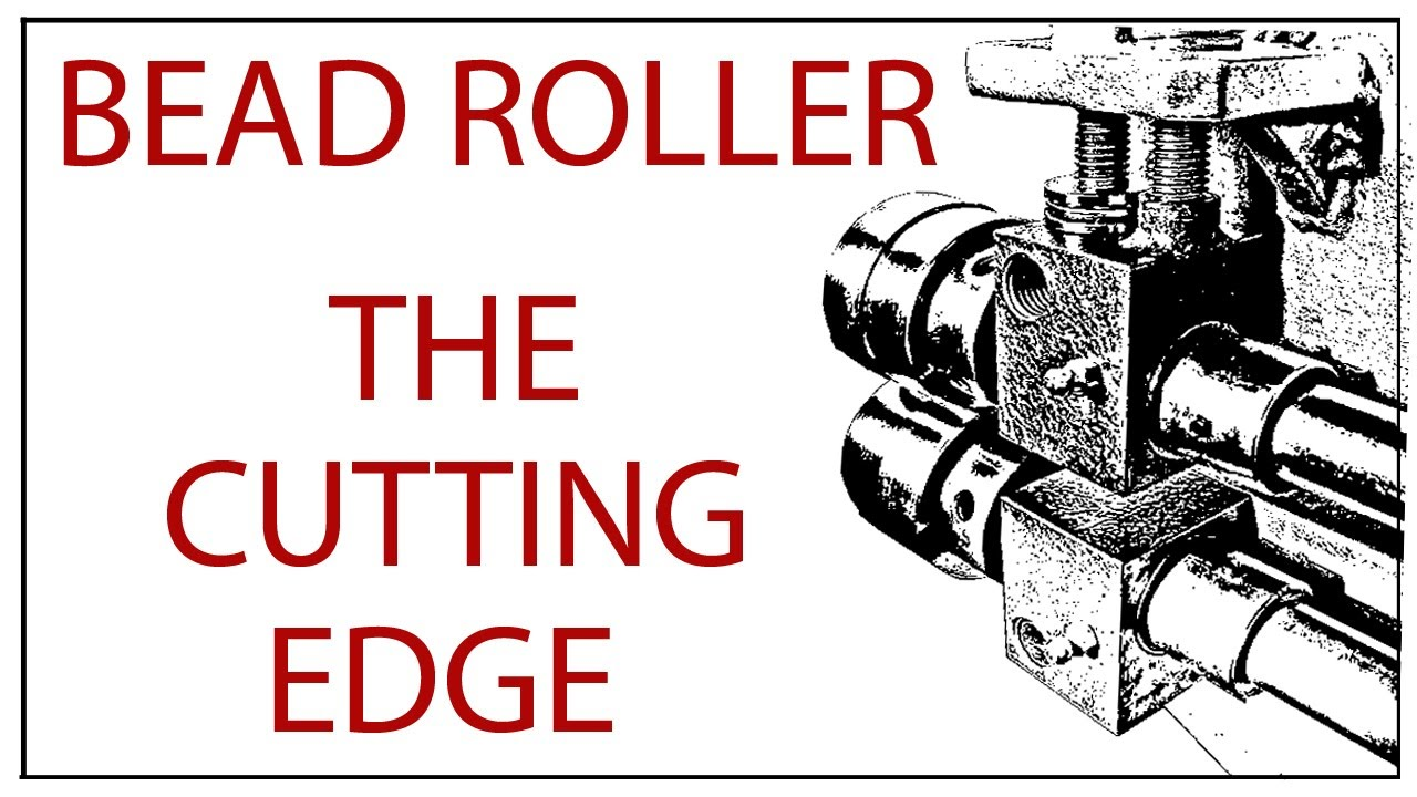 Bead Roller Dies Bead Roller The Cutting Edge