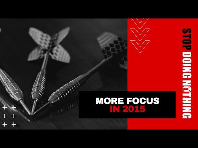 More Focus in 2015