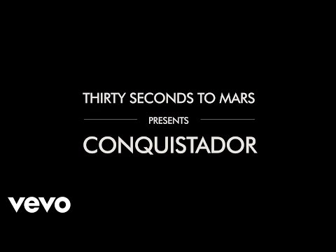 Thirty Seconds To Mars - Conquistador (Lyric Video)