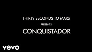30 Seconds to Mars Video - Thirty Seconds To Mars - Conquistador (Lyric Video)