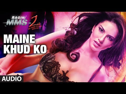 maine Khud Ko Ragini Mms 2 Full Song (audio) | Sunny Leone video