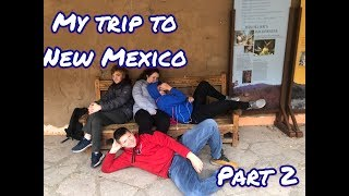 TRAVEL VLOG TO NEW MEXICO!!! (Part 2)