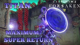 DESTINY 2 - MAXIMUM SUPER RETURN - TITAN SENTINEL SET UP