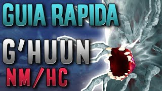 GUIA RAPIDA DE ENCUENTRO: G'HUUN EN DIFICULTAD NORMAL Y HEROICA - World of Warcraft