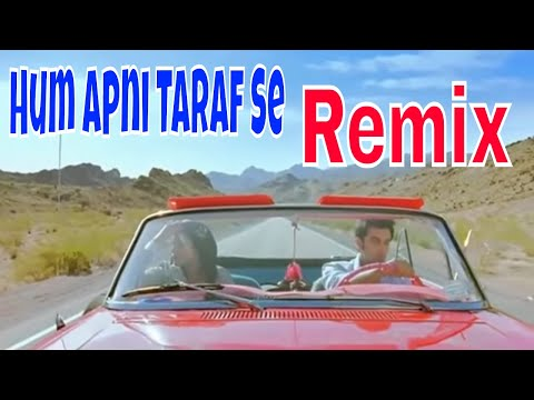 Hum Apni Taraf Se Remix video