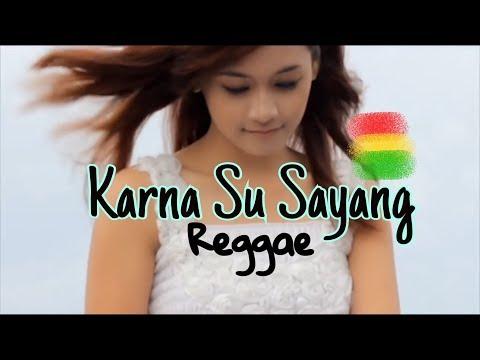 KARNA SU SAYANG - Reggae Cover RUKUN RASTA (Near Ft Dian Sorowea)