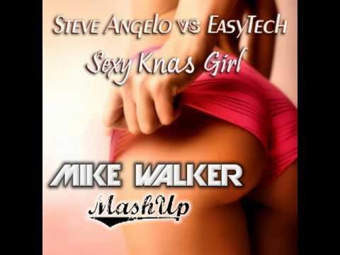Steve Angelo vs EasyTech - Sexy Knas girl (Mike Walker MashUp)