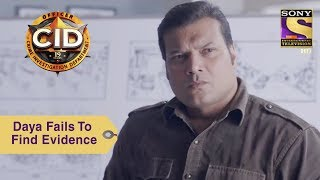 Your Favorite Character | Daya Fails To Find The Evidence | CID