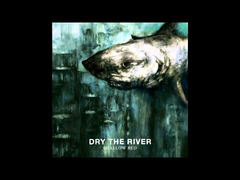 Dry The River - Lions Den