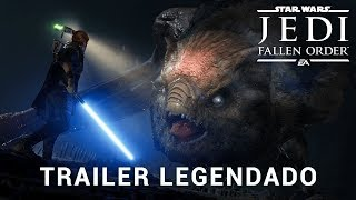 Star Wars Jedi: Fallen Order • Trailer Legendado
