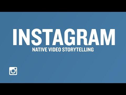 Native Video Storytelling: Instagram