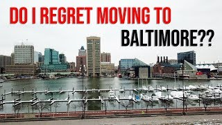 Do I REGRET Moving to Baltimore??