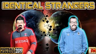 FM19 - Identical Strangers - Manager Experiment - Football Manager 2019
