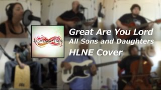 Great Are You Lord - All Sons & Daughters - HLNE Acoustic Cover