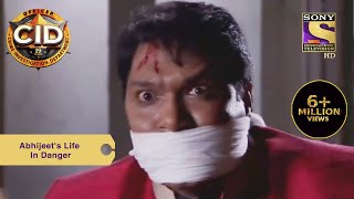 Your Favourite Character | Abhijeet's Life In Danger | CID (सीआईडी) | Full Episode