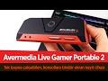 """Avermedia'dan PC bağımsız oyun kayıt sistemi  """"Live Gamer Portable 2"""" inceleme"""