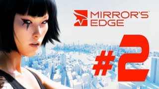 Mirror´s Edge | Jugando Part.2 | Ostia terrible XD