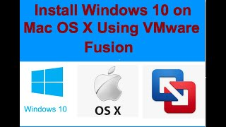 How to Install Windows 10 On Mac OS X Using VMWare Fusion