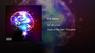 MC Rhymes - Kill-More (Official Audio)